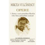 Opere. Volumul I + II - VULCANESCU