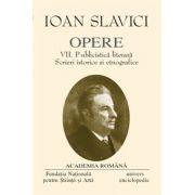 Opere. Volumul VII - SLAVICI