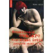 Senzationala evadare a lui Mihai Gotiu povestita chiar de el