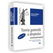 TEORIA GENERALA A DREPTULUI - Indrumar metodologic pentru seminarii - Editia a III-a