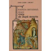 Traditia ortodoxa despre viata de dupa moarte