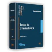 TRATAT DE CRIMINALISTICA - Editia a IV-a revazuta si adaugita