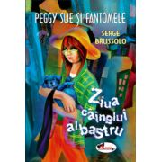 Peggy Sue si fantomele. Ziua cainelui albastru