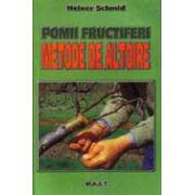 Heiner Schmid, Pomii fructiferi. Metode de altoire