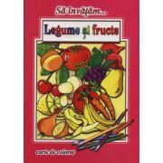 Sa invatam legume si fructe