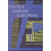 Statele Uniunii Europene. Mica enciclopedie