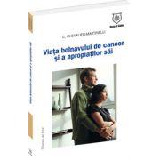Viata bolnavului de cancer si a apropiatilor sai