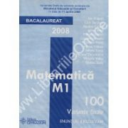 MATEMATICA M1. BACALAUREAT 2008 – 100 DE VARIANTE FINALE