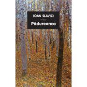 Padureanca, Ioan Slavici