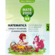 Matematica 2000+8/9 - culegere de exercitii, probleme si teste - cls. II-a