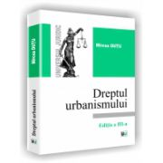 DREPTUL URBANISMULUI - Editia a III-a