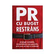 PR cu buget restrans. Strategii rentabile, necostisitoare sau gratuite, prin care sa iesi in evidenta