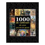 1000 de tablouri ale unor pictori de geniu