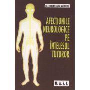 Afectiunile neurologice pe intelesul tuturor (Robert Radu Mateescu)