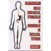 Robert Radu Mateescu, Bolile esofagului stomacului si duodenuli pe intelesul tuturor
