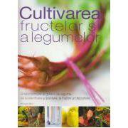 Cultivarea fructelor si ale legumelor