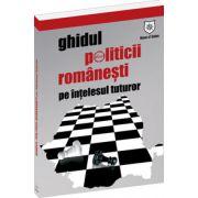 Ghidul politicii romanesti – pe intelesul tuturor