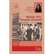 Helsinki 1975. Începutul sfârşitului - Degradarea regimului din România şi singularitatea lui în blocul de Est