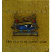 Minunile Egiptului: mic tratat de egiptologie