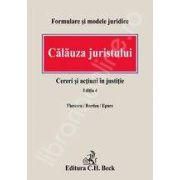 Calauza juristului. Cereri si actiuni in justitie. Editia 4
