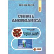 Chimie anorganica, vol. I - Structura atomului. Legatura chimica
