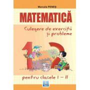 Matematica, culegere de exercitii si probleme pentru clasele I-II