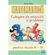 Matematica, culegere de exercitii si probleme pentru clasele III-IV