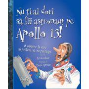 Nu ţi-ai dori să fii atronaut pe Apollo 13!