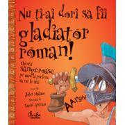 Nu ţi-ai dori să fii gladiator roman!