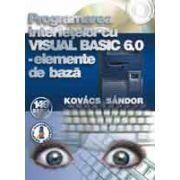 Programarea interfetelor cu Visual Basic 6. 0 - Elemente de bazã