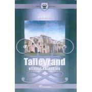TALLEYRAND. SFINXUL NEINTELES