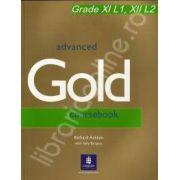 Advanced Gold.Manual Clasa a XI-a L1, XII L2