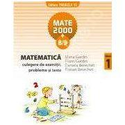 Matematica 2000+8/9. Culegere de exercitii si teste clasa a I- a