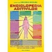 Enciclopedia aditivilor. Informatii indispensabile romanilor inteligenti si prudenti care nu se lasa otraviti cu aditivi