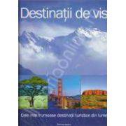 Destinatii de vis. Cele mai frumoase destinatii turistice din lume