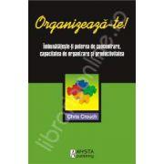 Organizeaza-te !Imbunatateste-ti puterea de concentrare, capacitatea de organizare si productivitatea