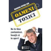 Oameni Toxici.Nu te lasa contaminat. Invata sa te aperi !