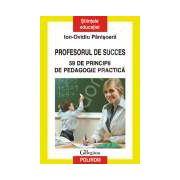 59 de principii de pedagogie practica. Profesorul de succes