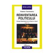 Reinventarea politicului. Europa Rasariteana de la Stalin la Havel