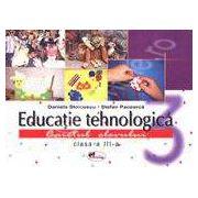 Educatie tehnologica. Caiet cu planse pentru clasa a III-a