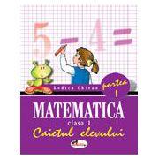 Matematica. Caietul elevului pentru clasa I. Partea I - Rodica Chiran