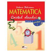 Matematica. Caietul elevului pentru clasa I. Partea I - Victoria Padureanu
