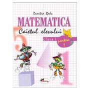 Matematica. Caietul elevului pentru clasa I. Partea I - Dumitra Radu