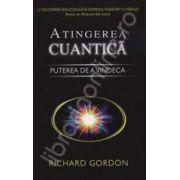 Atingerea cuantica. Puterea de a vindeca - O descoperire senzationala in domeniul vindecarii cu mainile