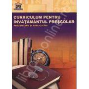 Curriculum pentru invatamantul prescolar. Prezentare si explicitari