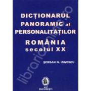 Dictionarul panoramic al personalitatilor din Romania sec. XX. 5000 de nume