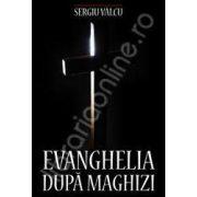 Evanghelia dupa maghizi