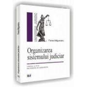 Organizarea sistemului judiciar. Editia a VI-a revazuta si adaugita