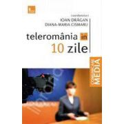 Teleromania in 10 zile
