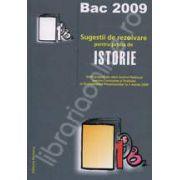 Bac 2009. Sugestii de rezolvare pentru proba de ISTORIE. 300 de itemi propusi pentru proba de istorie 1 martie 2009